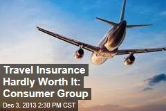 Travel Insurance Hardly Worth It: Consumer Group