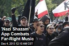 'Nazi Shazam' App Combats Far-Right Music