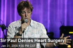 Sir Paul Denies Heart Surgery