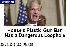 House's Plastic-Gun Ban Has a Dangerous Loophole