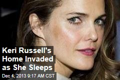 Keri Russell's Home Invaded as She Sleeps