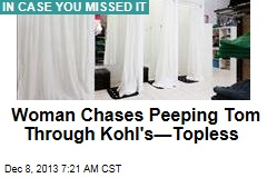 Woman Chases Peeping Tom Through Kohl's—Topless