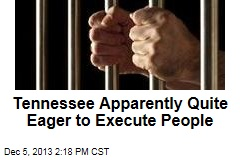 Tennessee Apparently Quite Eager to Execute People