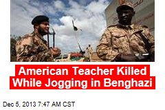American Teacher Slain in Benghazi