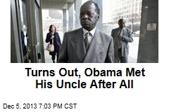 Turns Out, Obama Met His Uncle After All