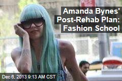 Amanda Bynes' Post-Rehab Plan: Fashion School