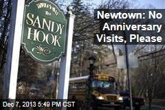 Newtown: No Anniversary Visits, Please