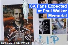 6K Fans Expected at Paul Walker Memorial