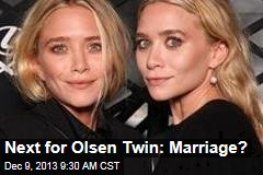 Next for Olsen Twin: Marriage?