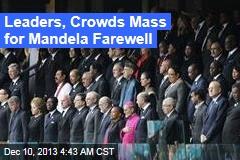Leaders, Crowds Mass for Mandela Farewell