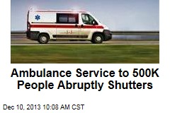 Ambulance Service to 500K People Abruptly Shutters
