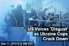 US Voices 'Disgust' as Ukraine Cops Crack Down
