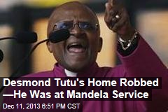 Desmond Tutu's Home Robbed —He Was at Mandela Service