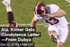 Bush to Alabama Kicker: Life Has Its Setbacks