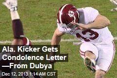 Bush to Alabama Kicker: Life Has Its Setbacks