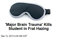 'Major Brain Trauma' Kills Student in Frat Hazing
