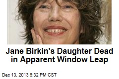 Jane Birkin's Daughter Dead in Apparent Window Leap