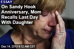 On Sandy Hook Anniversary, Mom Recalls Last Day With Daughter