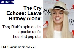 The Cry Echoes: Leave Britney Alone!