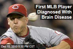First MLB Player Diagnosed With Brain Disease