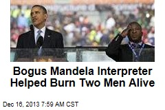 Bogus Mandela Interpreter Helped Burn Two Men Alive