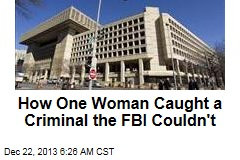 How One Woman Caught a Criminal the FBI Couldn't