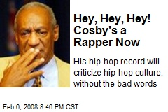 Hey, Hey, Hey! Cosby's a Rapper Now