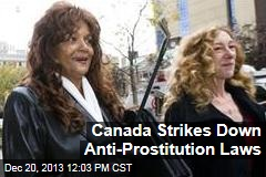 Canada Strikes Down Anti-Prostitution Laws