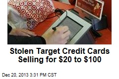 Stolen Target Credit Cards Selling for $20 to $100