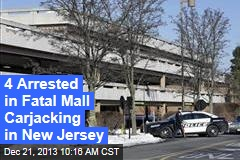 4 Arrested in Fatal Mall Carjacking in New Jersey