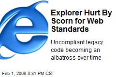Explorer Hurt By Scorn for Web Standards