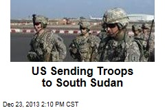 US Sending Troops to South Sudan