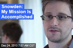 Snowden: My Mission Is Accomplished