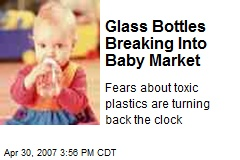 Glass Bottles Breaking Into Baby Market