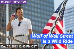 Wolf of Wall Street Is a Wild Ride