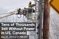 Tens of Thousands Still Without Power in US, Canada