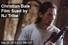 Christian Bale Film Sued by Jersey Indian Tribe