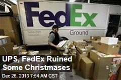 UPS, FedEx Ruined Some Christmases