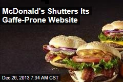 McDonald's Shutters Its Gaffe-Prone Website