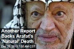 Another Report Backs Arafat's 'Natural' Death