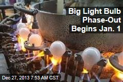 Big Light Bulb Phase-Out Begins Jan. 1