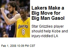 Lakers Make a Big Move for Big Man Gasol
