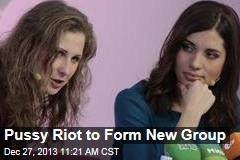 Pussy Riot to Form New Group