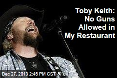 Toby Keith: No Guns Allowed in My Restaurant