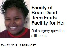 Family of Brain-Dead Teen Finds Facility for Her