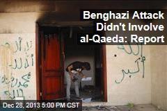 Benghazi Attack Didn't Involve al-Qaeda: Report