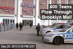 400 Teens Plow Through Brooklyn Mall