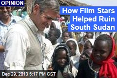How Film Stars Helped Ruin South Sudan