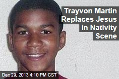 Nativity Scene Nixes Jesus for Trayvon Martin