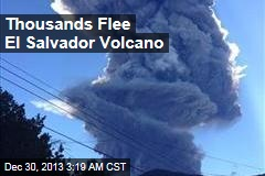 Thousands Flee El Salvador Volcano